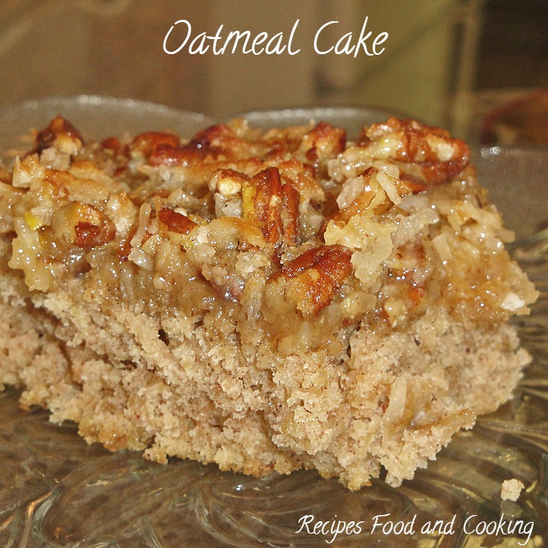 How To Make Old Fashioned Oatmeal Cake