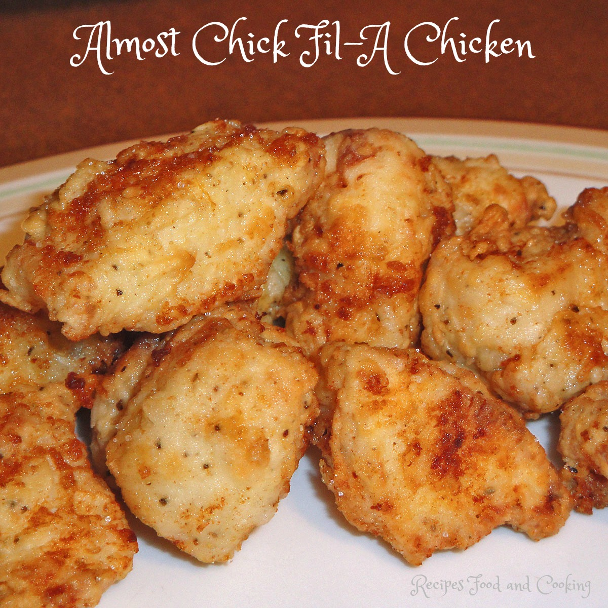 Almost Chick Fil A Chicken Recipes Food And Cooking