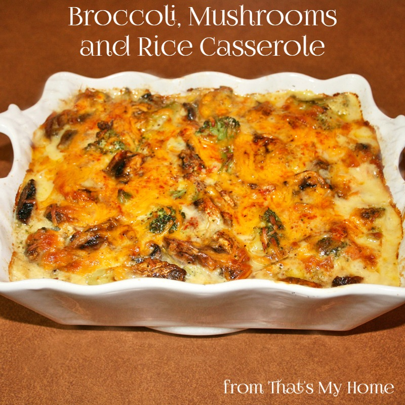 Broccoli, Mushrooms and Rice Casserole