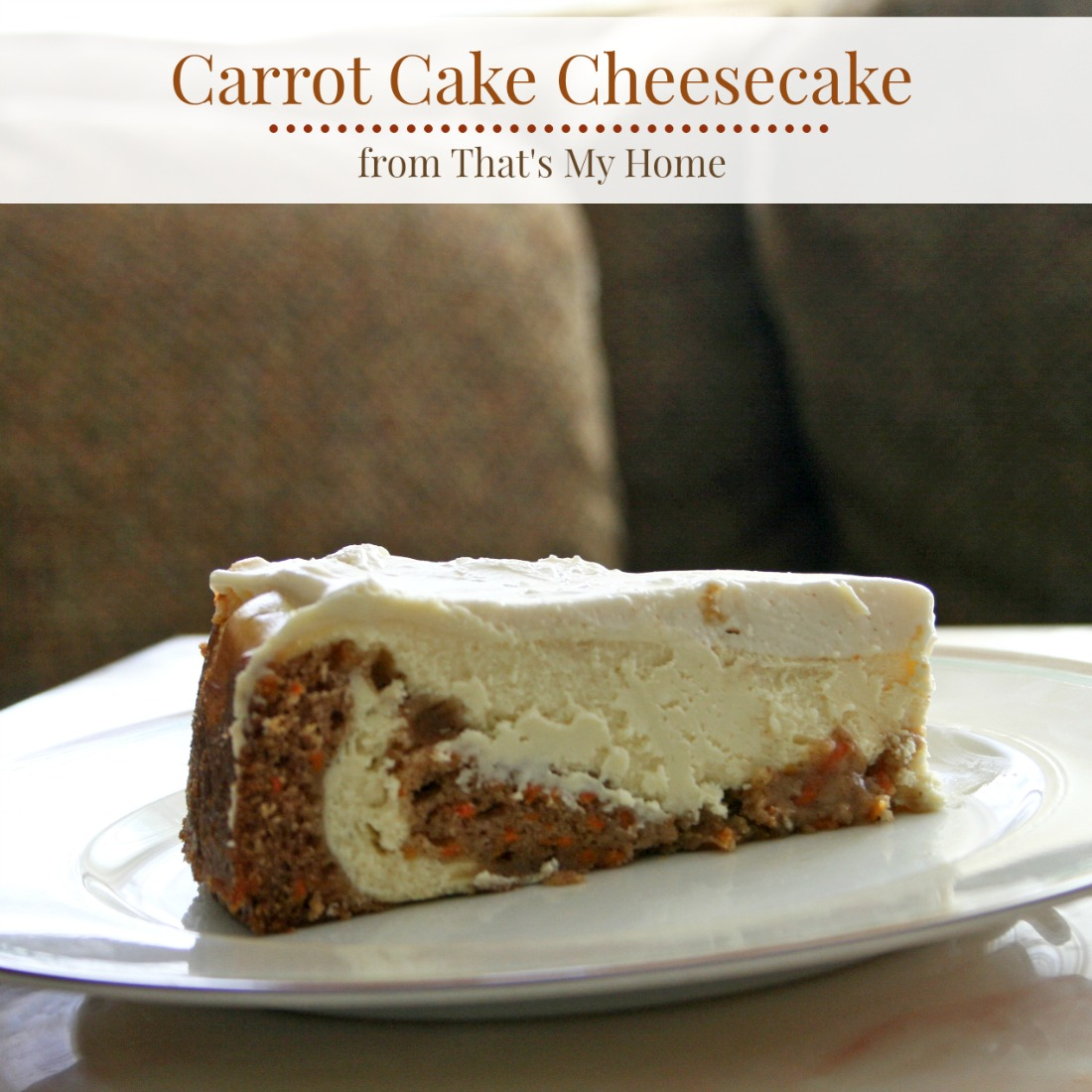 Carrot Cake Cheesecake from That's My Home