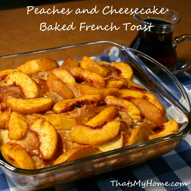 peaches and cheesecake baked french toast recipe