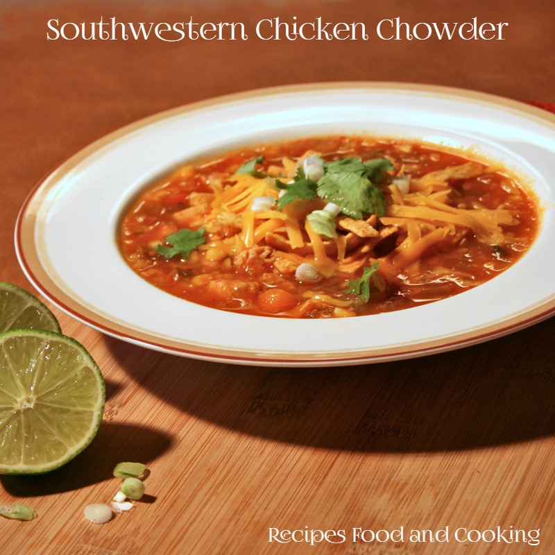 Southwestern chicken chowder recipes food and cooking forumfinder
