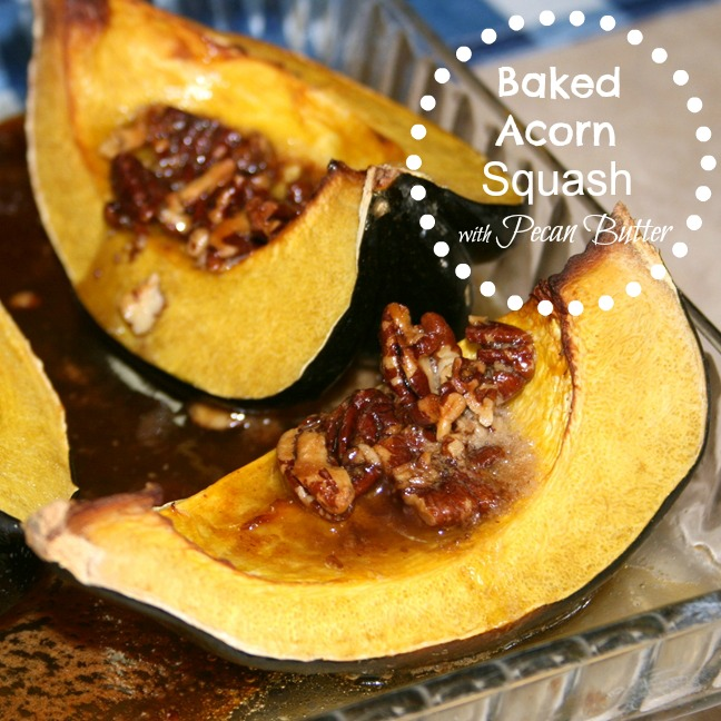 Baked Acorn Squash with Maple Pecan Butter - Recipes Food ...