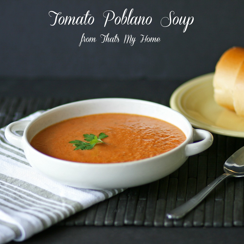 Tomato Poblano Soup from That's My Home