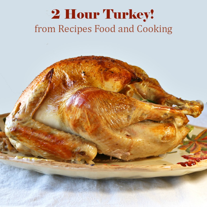 2 hour turkey recipes food and cooking