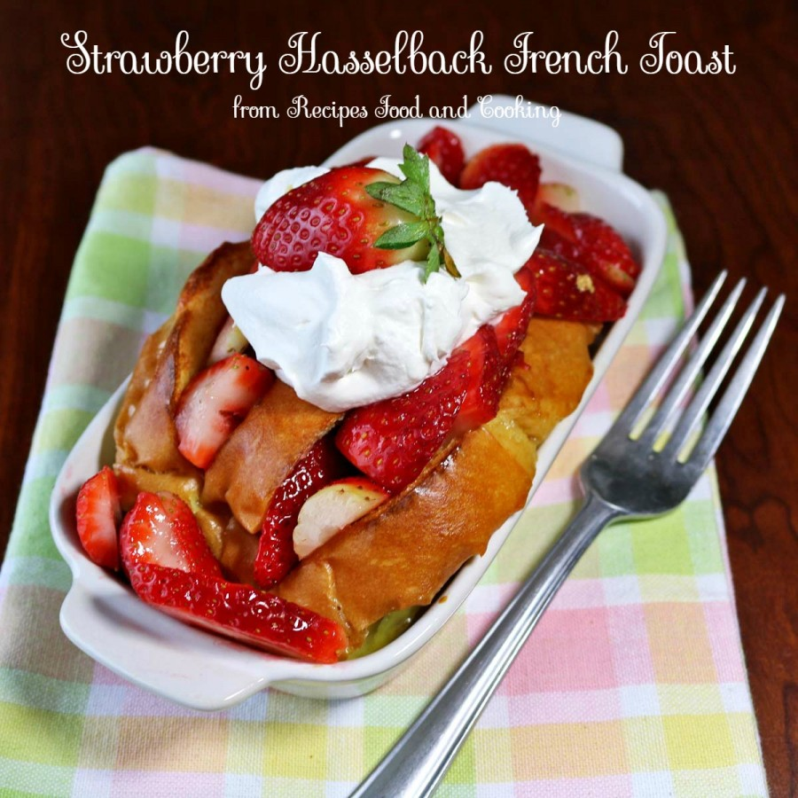 Strawberry Hasselback French Toast