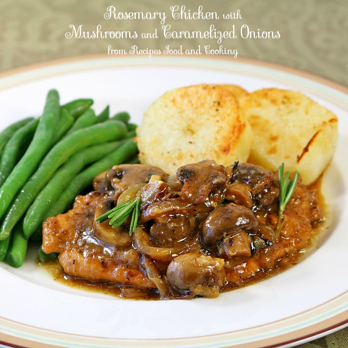 Rosemary Chicken with Mushrooms and Caramelized Onions ...