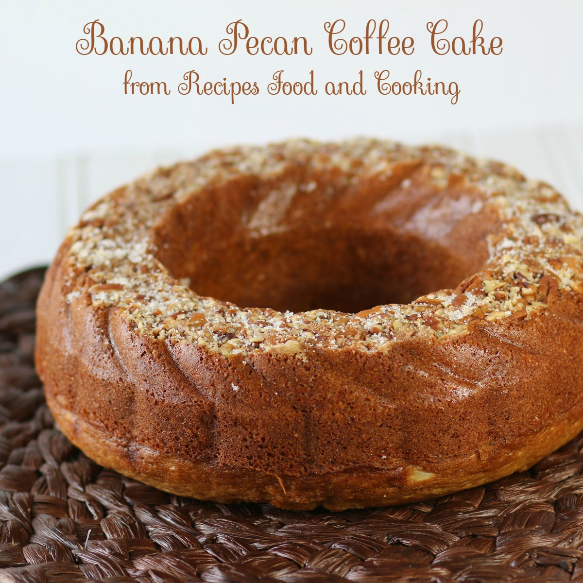 Banana Pecan Coffee Cake Recipes Food And Cooking
