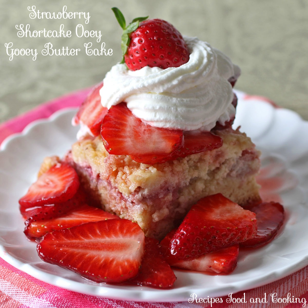 Strawberry Shortcake Ooey Gooey Butter Cake Recipes Food and Cooking