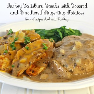 Turkey Salisbury Steak with Covered and Smoothered Potatoes