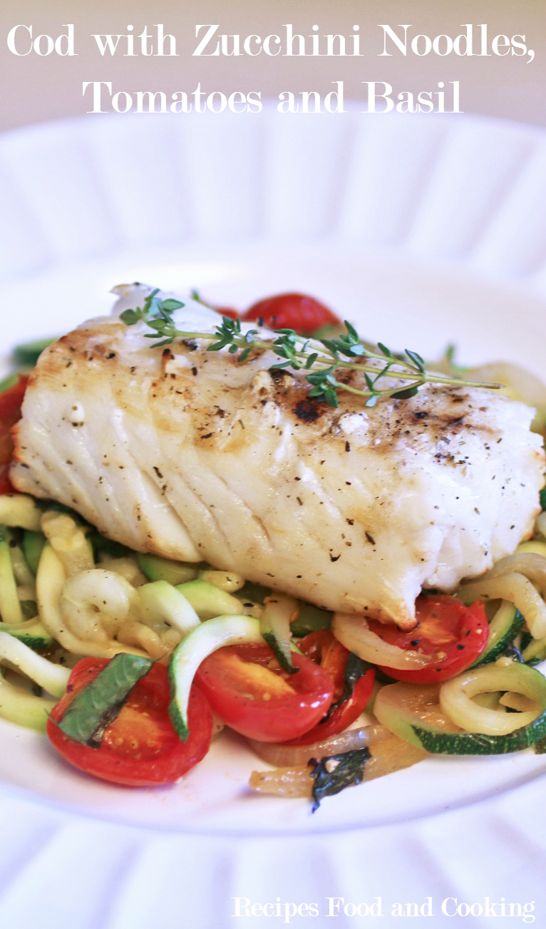 Cod with Zucchini Noodles, Tomatoes and Basil