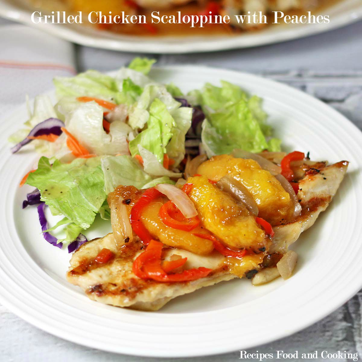 Grilled Chicken Scaloppine with Peaches #WeekdaySupper - Recipes Food ...