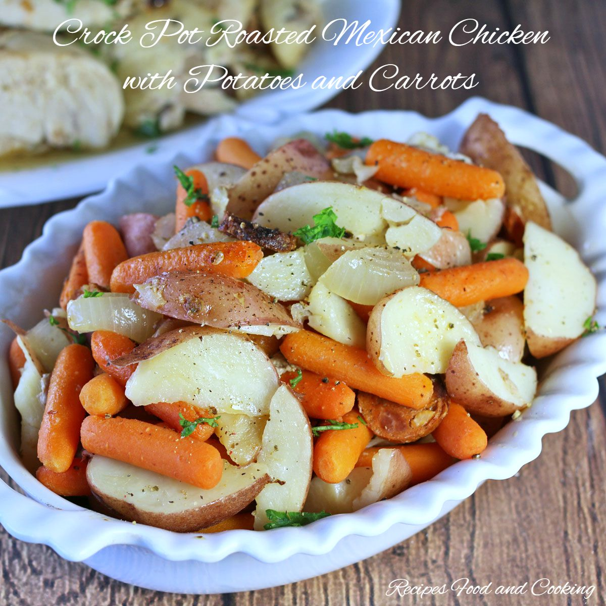 Crock Pot Roasted Mexican Chicken With Potatoes And Carrots Recipes Food And Cooking
