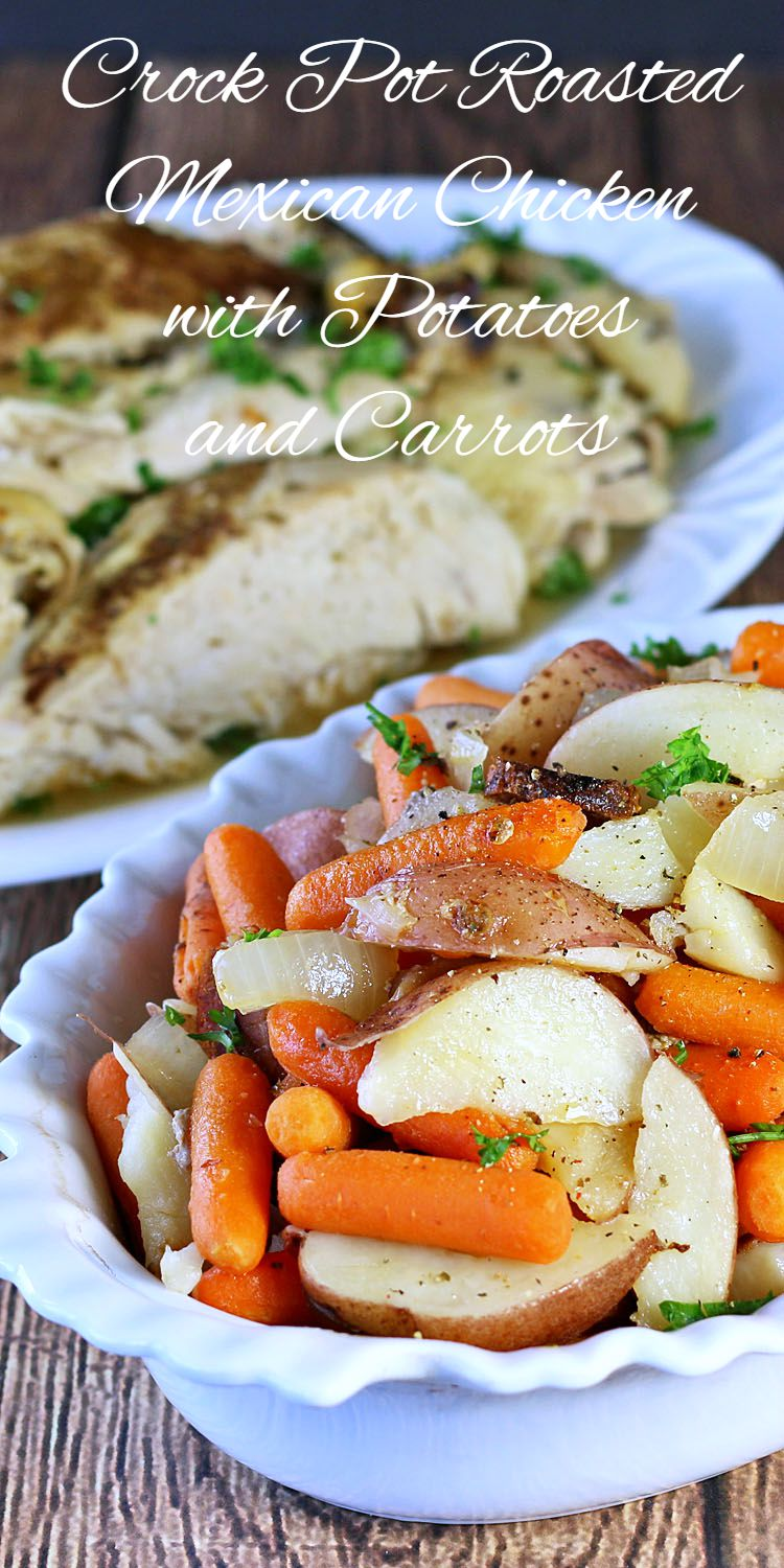 Crock Pot Roasted Mexican Chicken with Potatoes and Carrots