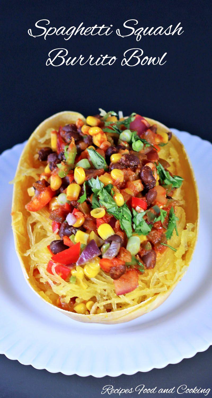 Spaghetti Squash Burrito Bowl Recipes Food And Cooking