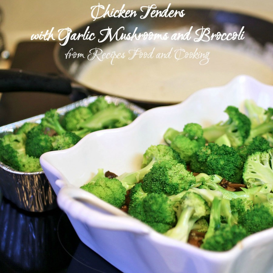 Chicken Tenders with Garlic Mushrooms and Broccoli