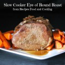 Slow Cooker Eye of Round Roast