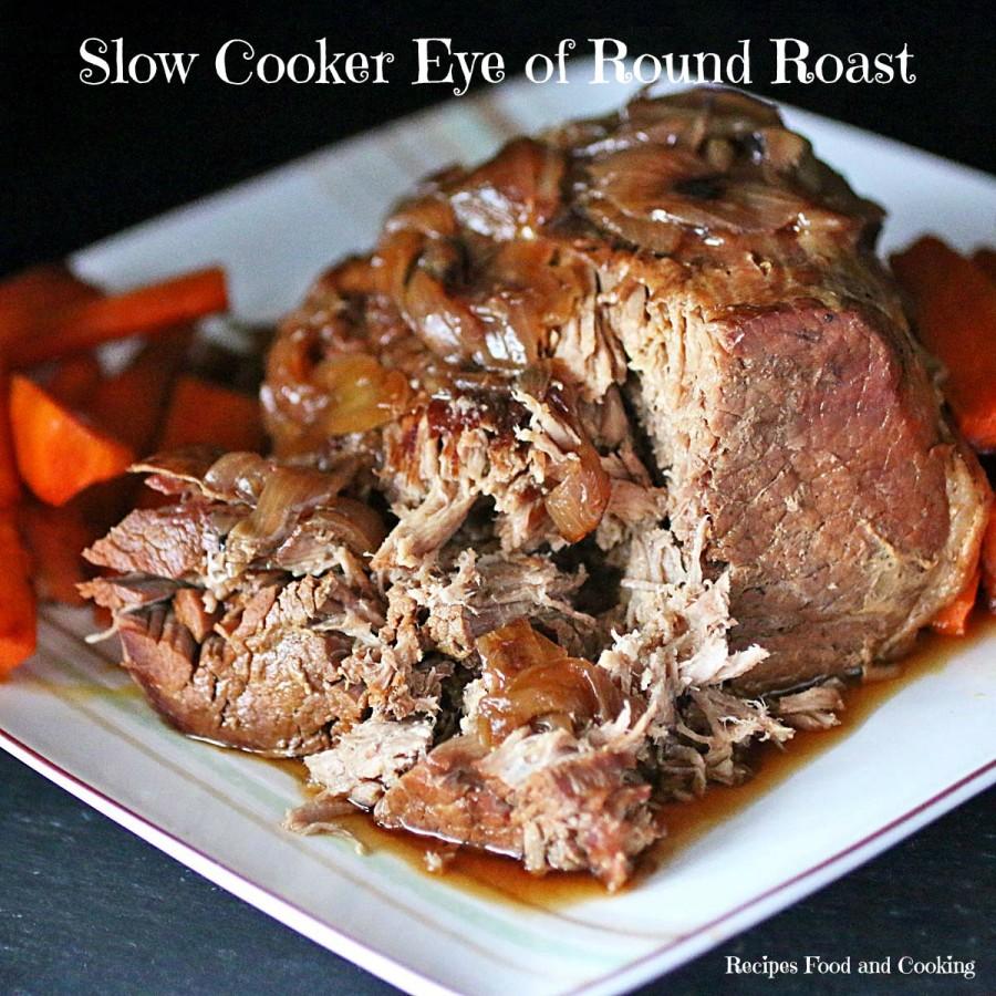 Slow Cooker Eye of Round Roast