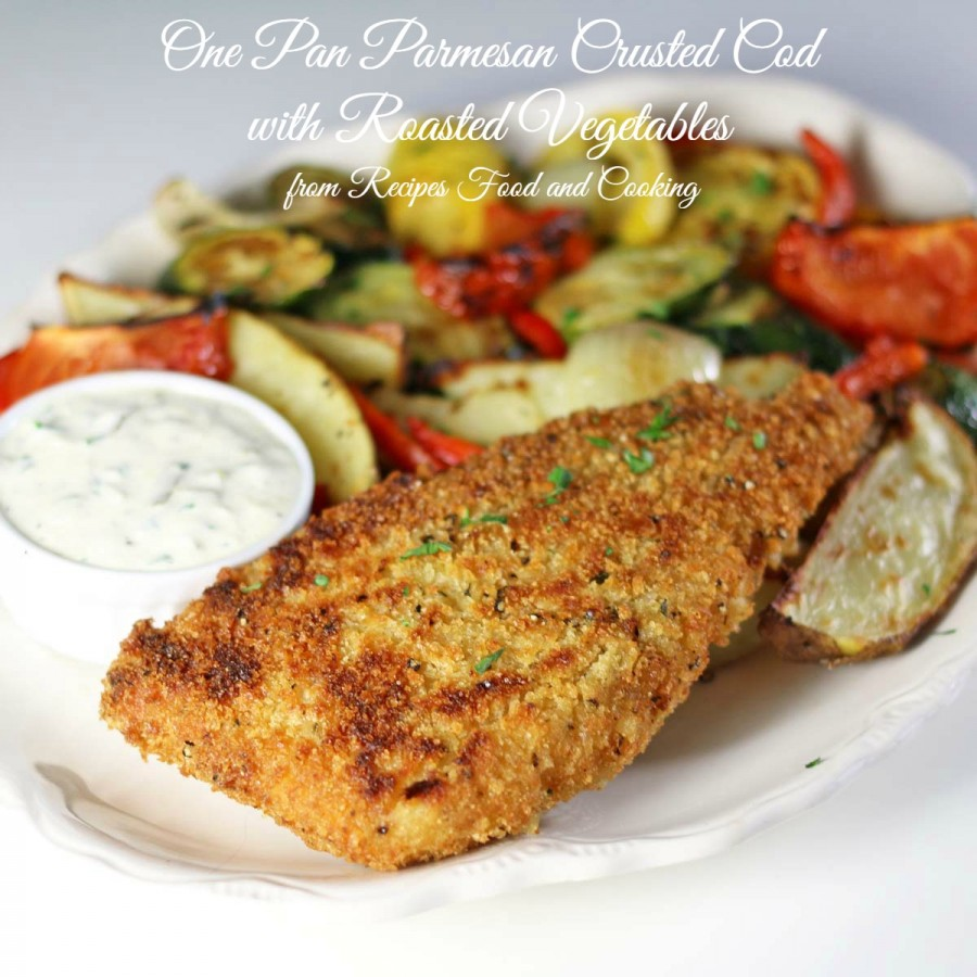 One Pan Parmesan Crusted Cod with Roasted Vegetables