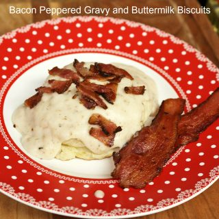 Bacon Peppered Gravy and Buttermilk Biscuits
