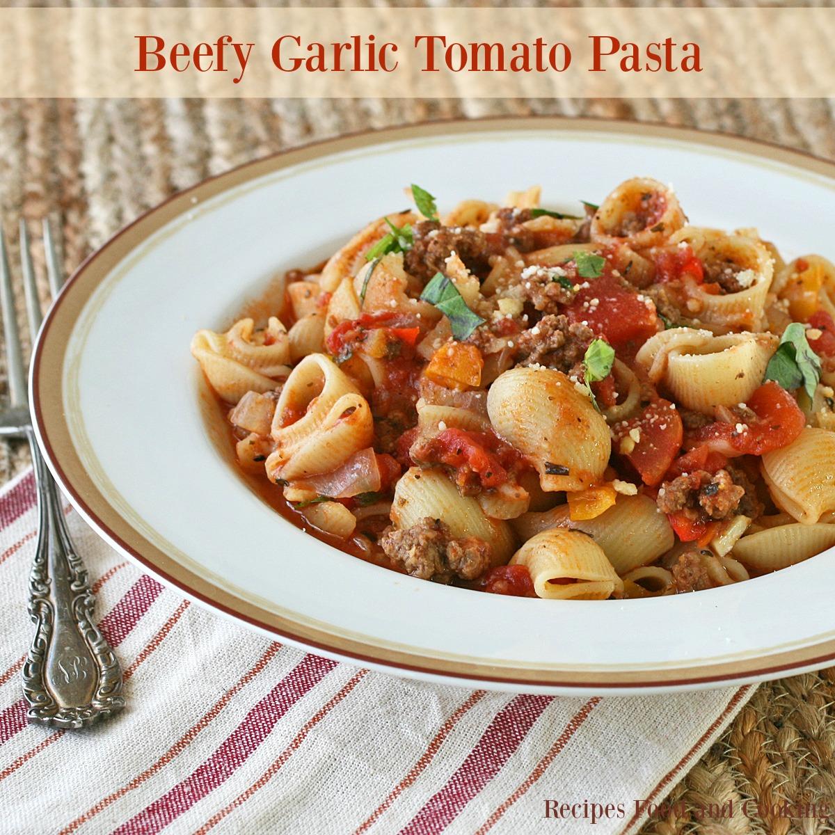 Beefy Garlic Tomato Pasta