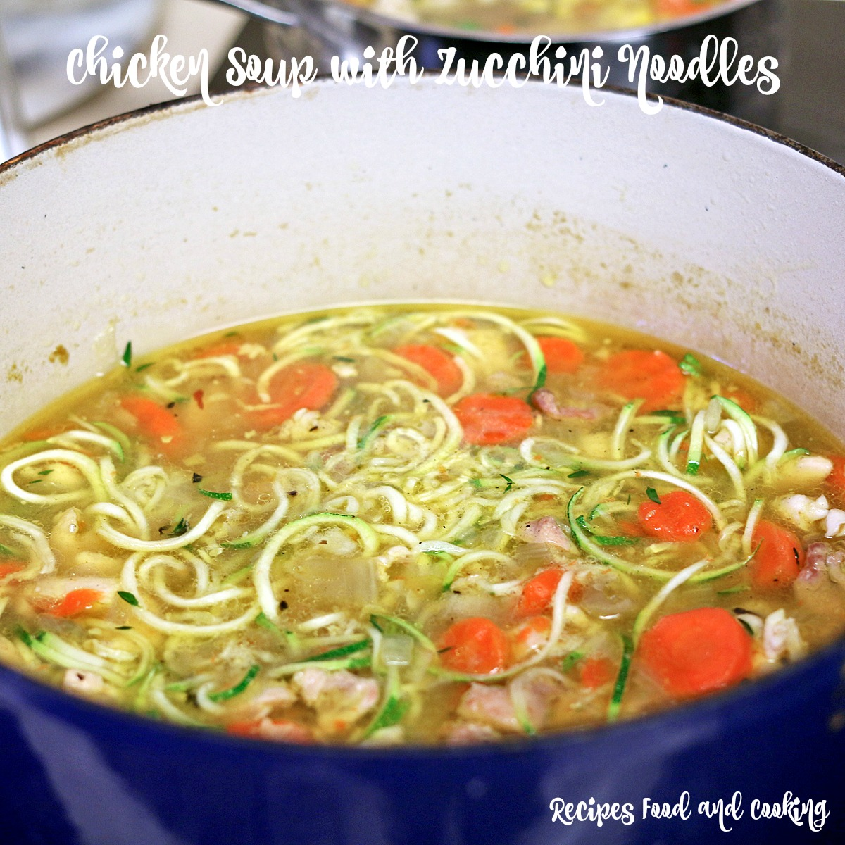 Chicken Soup with Zucchini Noodles