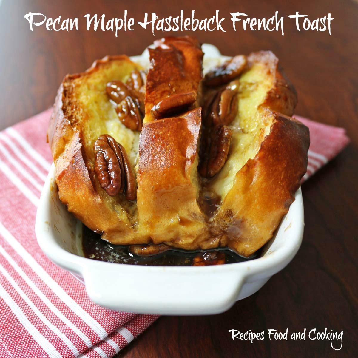 Pecan Maple Hassleback French Toast