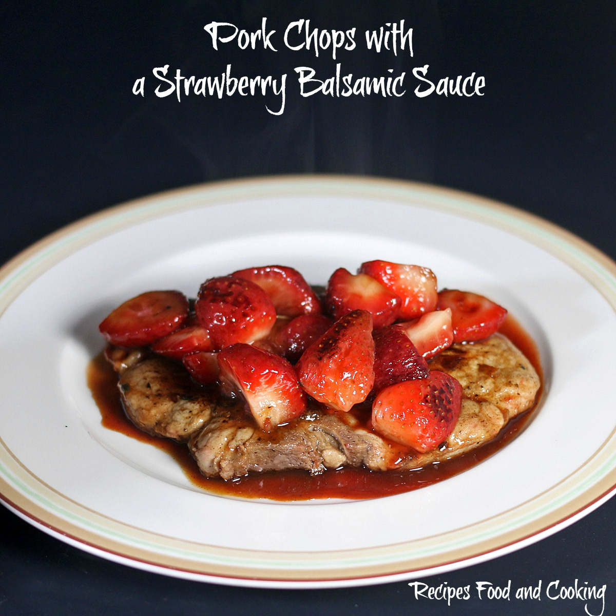 Pork Chops with a Strawberry Balsamic Sauce