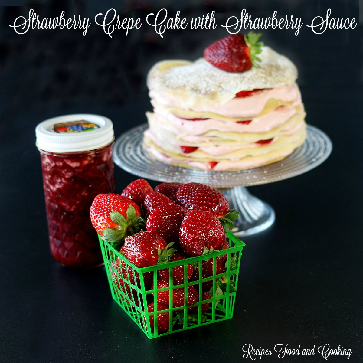 Strawberry Crepe Cake with Strawberry Sauce
