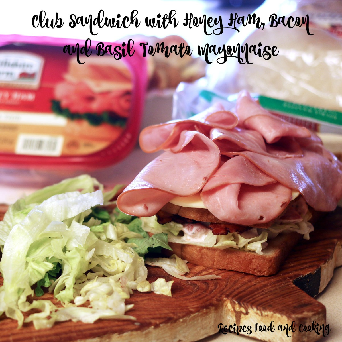 Club Sandwich with Honey Ham, Bacon and Basil Tomato Mayonnaise