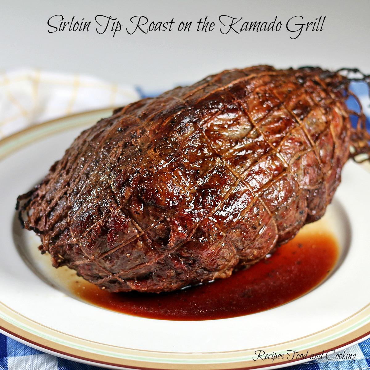 Sirloin Tip Roast on the Kamado Grill