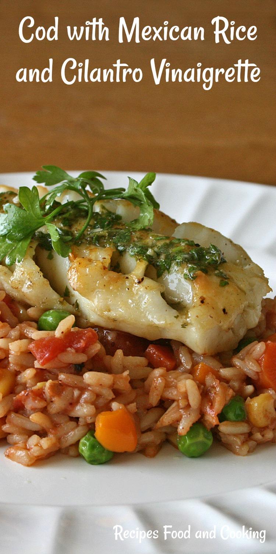 Cod with Mexican Rice and Cilantro Vinaigrette
