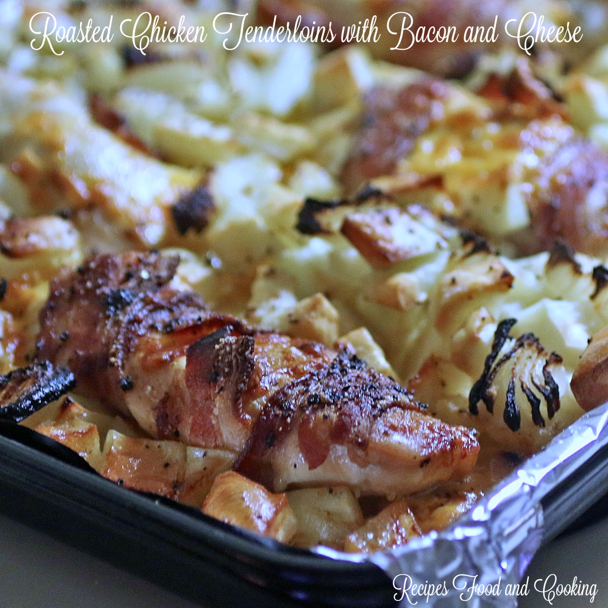 Roasted Chicken Tenderloins with Bacon and Cheese