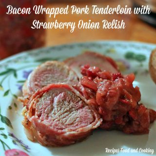 Bacon Wrapped Pork Tenderloin with Strawberry Onion Relish