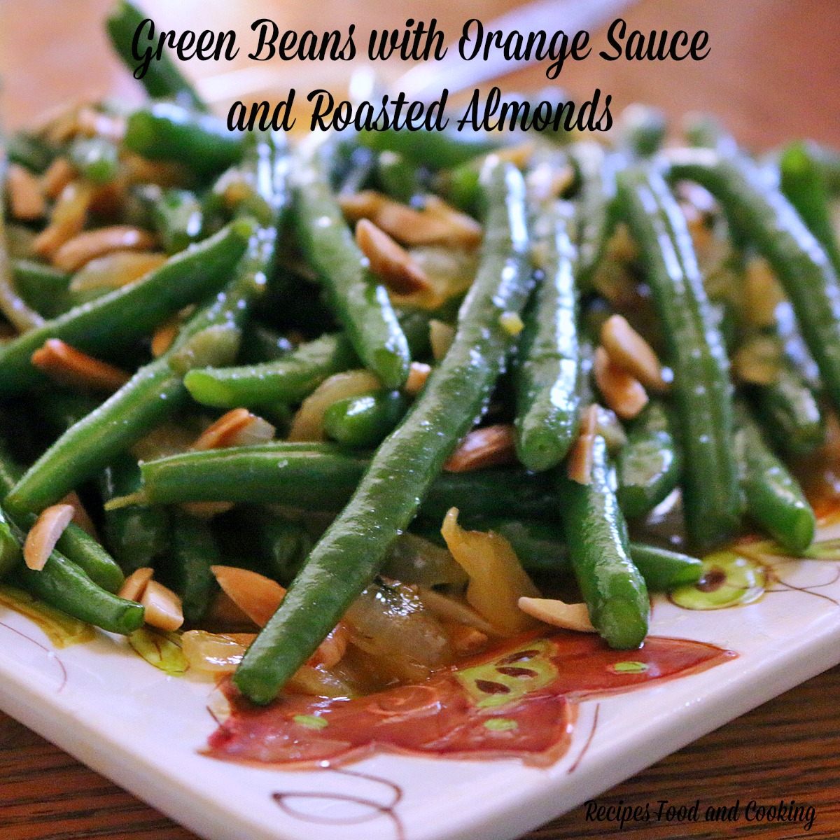 Green Beans with Orange Sauce and Roasted Almonds