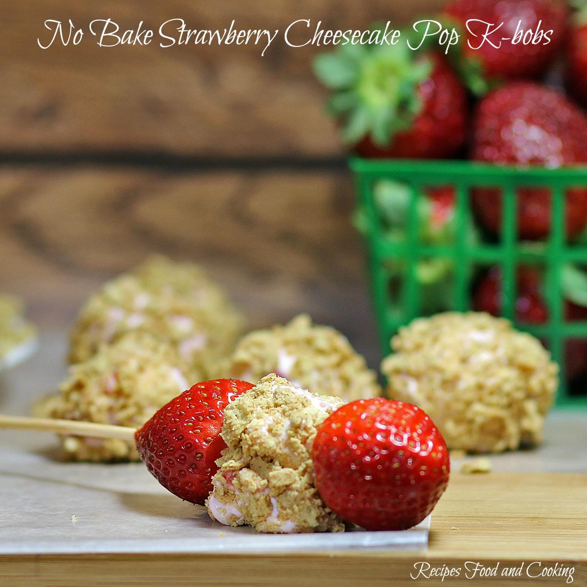 No Bake Strawberry Cheesecake Pop K-bobs