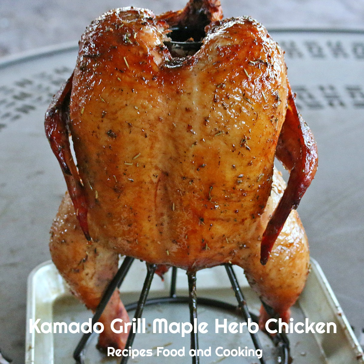 Kamado Grill Maple Herb Chicken