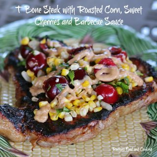 T Bone Steak with Roasted Corn, Sweet Cherries and Barbecue Sauce