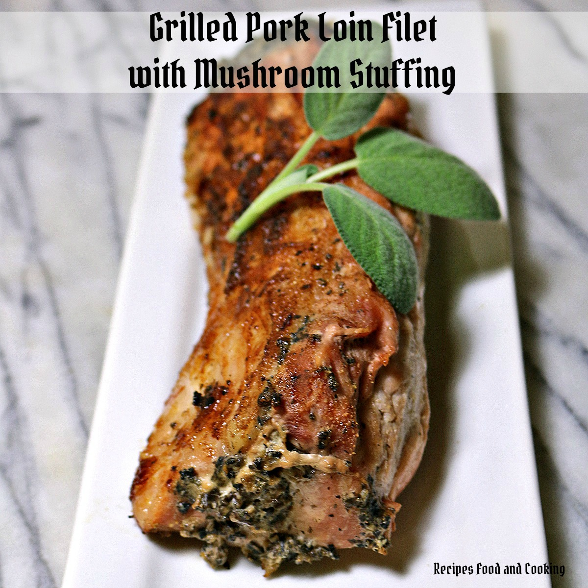 Grilled Pork Filet with Mushroom Stuffing