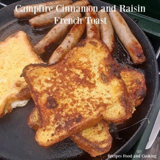Campfire Cinnamon and Raisin French Toast